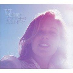 Tift Merritt - Another country 26-02