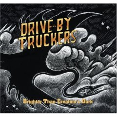 Drive-By Truckers- Brighter than creation's dark 22-01
