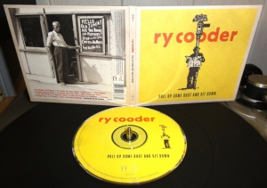 ry cooder, pull up some dust and sit down